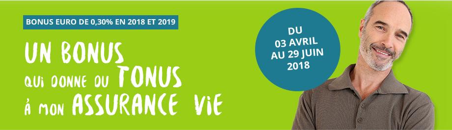BONUS EUROS JUSQU'À 0,30% EN 2018 ET 2019 - UN BONUS QUI DONNE DU TONUS À MON ASSURANCE-VIE - DU 03 avril au 29 juin 2018